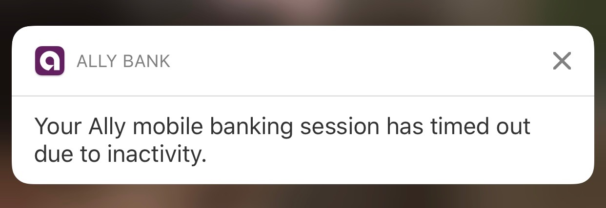 "iOS notification from Ally Bank: ""Your Ally mobile banking session has timed out due to activity."""